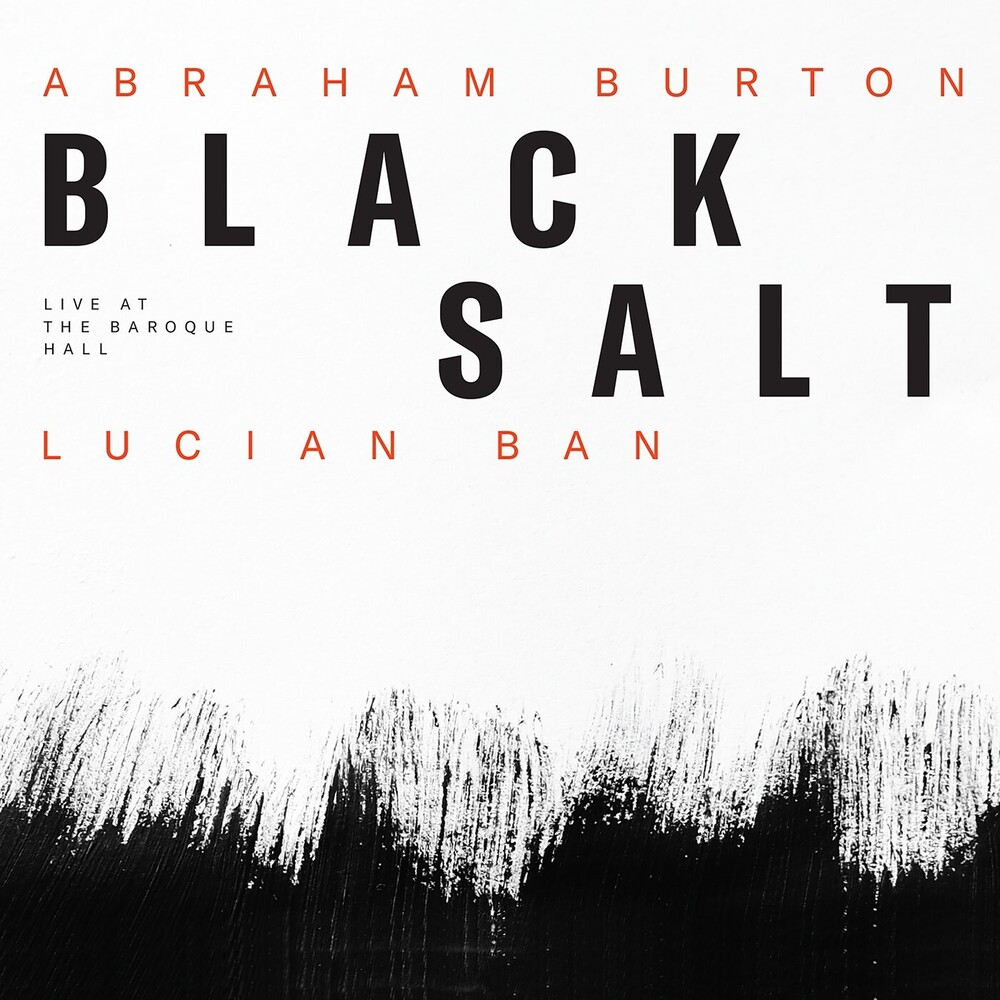 Ban-Abraham Lucian Burton - Blacksalt - Live At The Baroque Hall