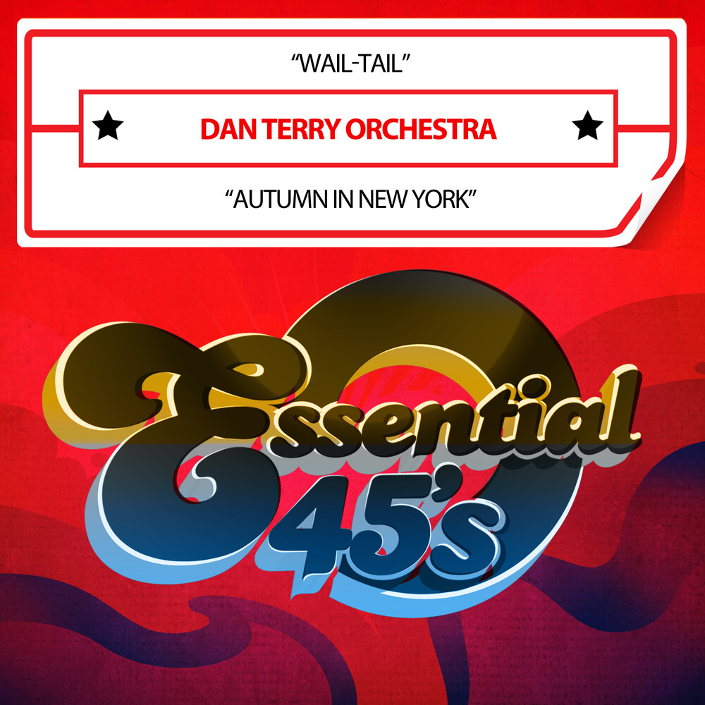 Dan Terry Orchestra - Wail-Tail / Autumn In New York (Digital 45) (Mod)