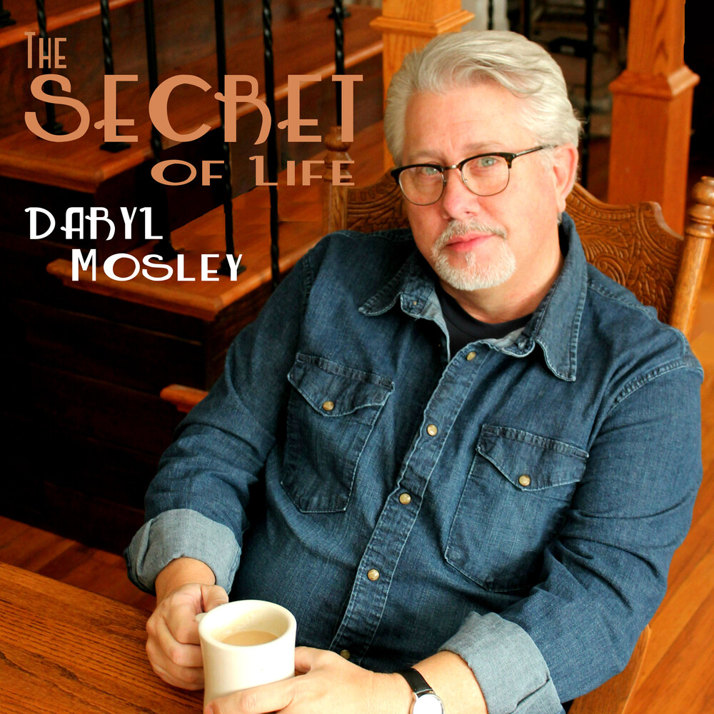 Daryl Mosley - The Secret Of Life