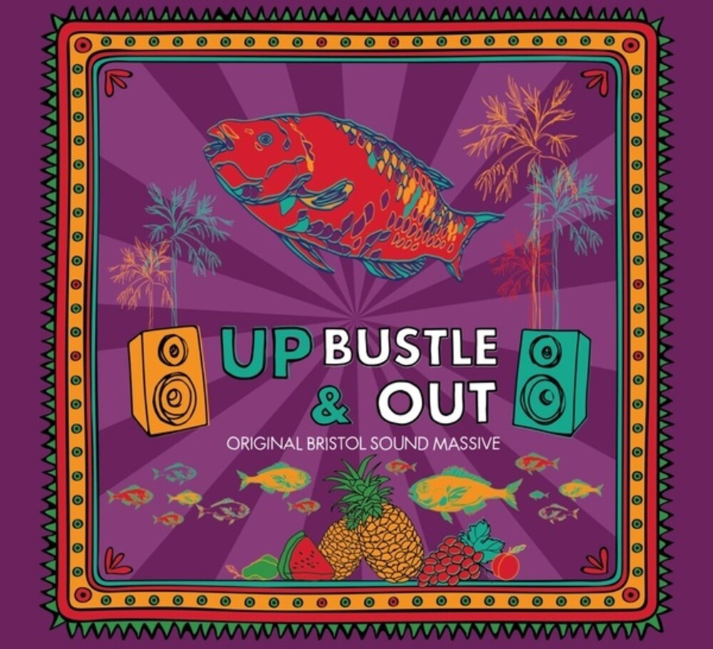 Up Bustle & Out - 24-Track Almanac: Original Bristol Sound Massive