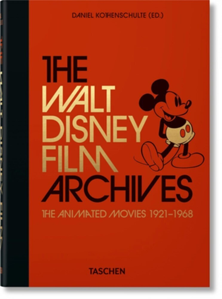 Kothenschulte, Daniel - The Walt Disney Film Archives. The Animated Movies 1921-1968: 40th Anniversary Edition