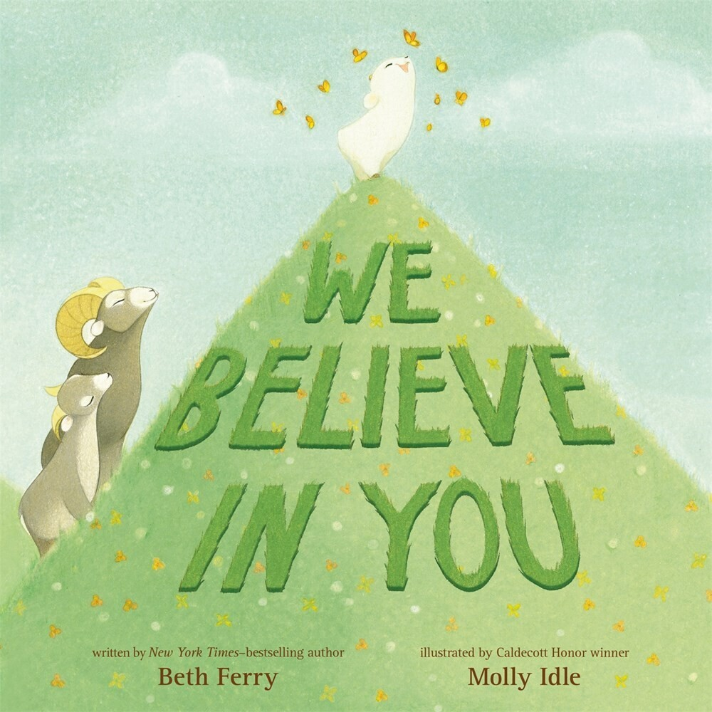 - We Believe In You