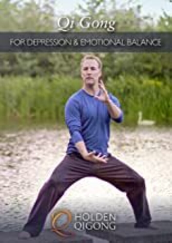 Qi Gong for Depression: Emotional Balance - Qi Gong For Depression: Emotional Balance