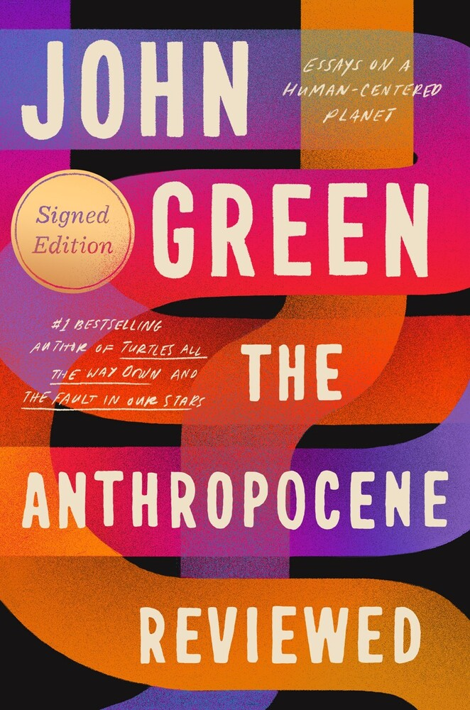 - The Anthropocene Reviewed: Signed Edition