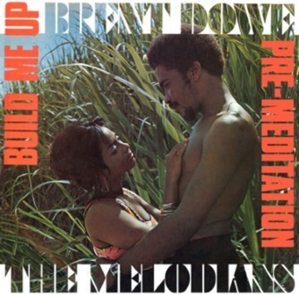 Brent Dowe  & The Melodians - Build Me Up & Pre-Meditation (Uk)