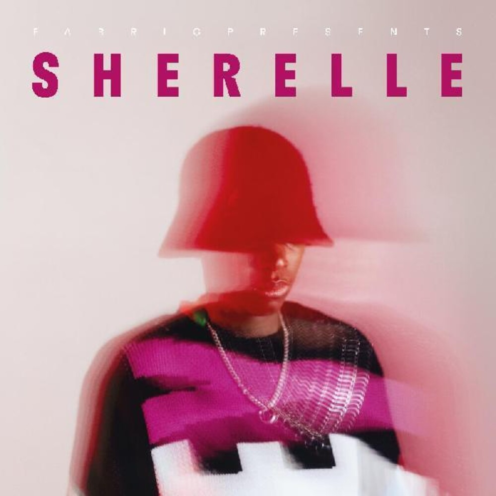 Sherelle - Fabric Presents Sherelle