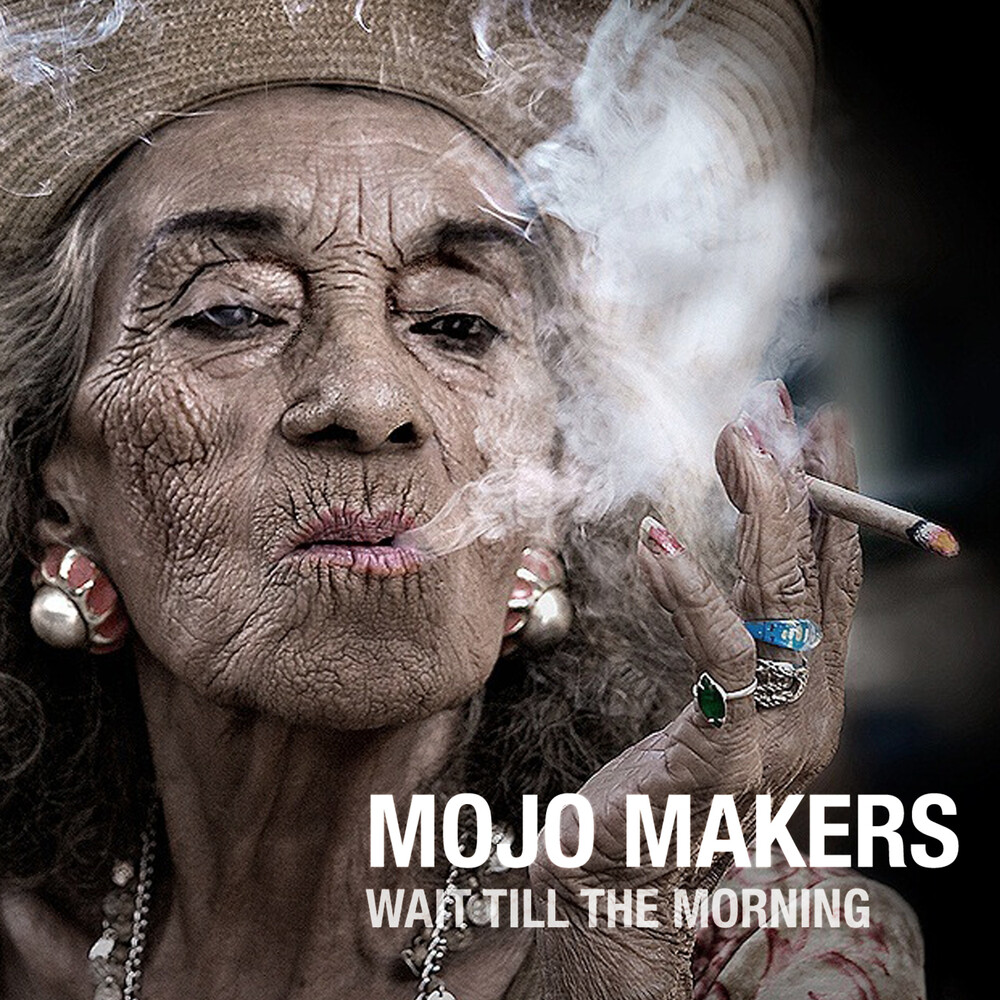 Mojo Makers - Wait Till The Morning [Import]