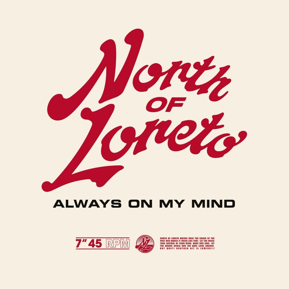 North Of Loreto - Always On My Mind