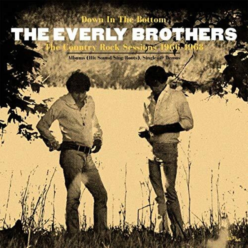 Everly Brothers - Down In The Bottom: Country Rock Sessions 1966-68