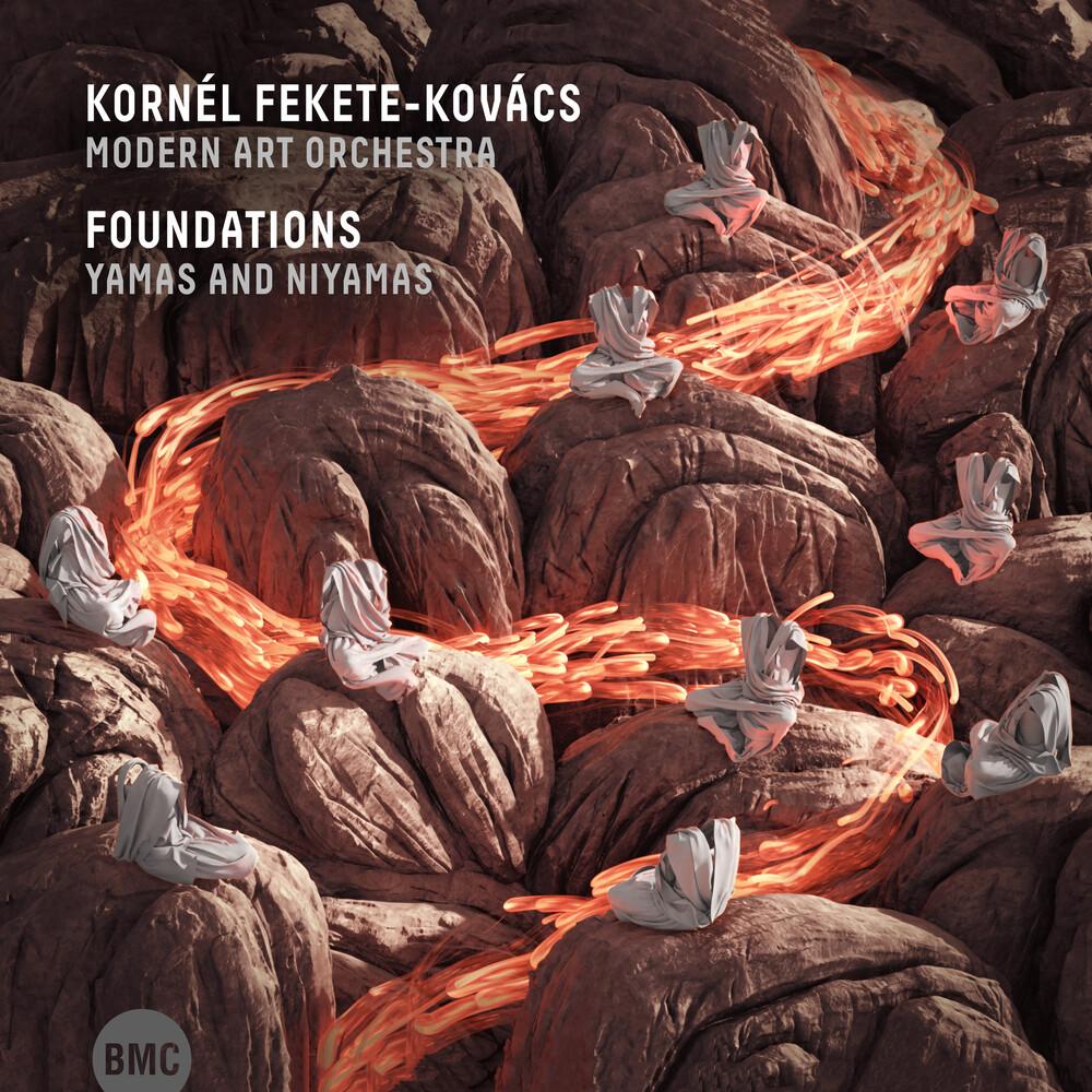 Kornel Fekete-Kovacs / Modern Art Orchestra - Foundations: Yamas And Niyamas