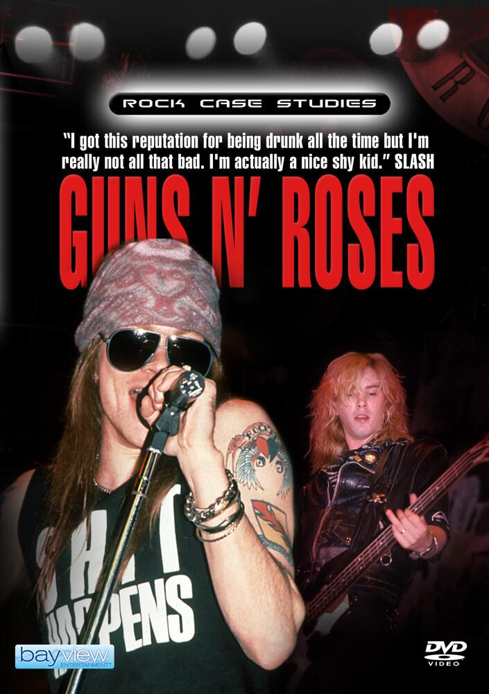 Guns N Roses: Rock Case Studies - Guns N Roses: Rock Case Studies