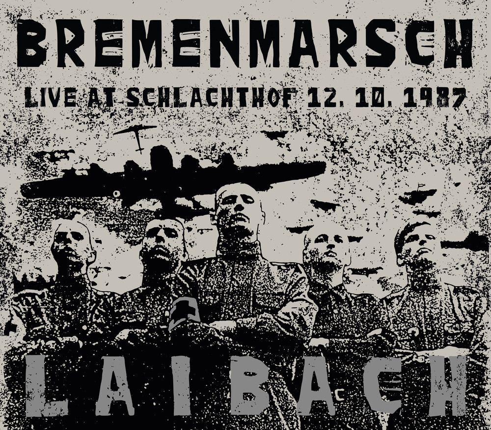Laibach - Bremenmarsch: Live At Schlachthof 12.10.1987