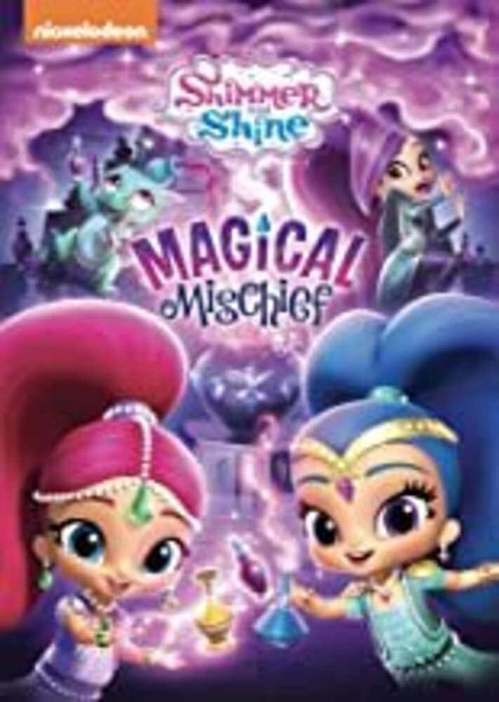 Shimmer & Shine: Magical Mischief - Shimmer And Shine: Magical Mischief