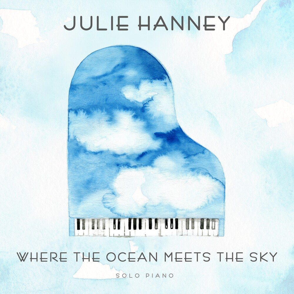 Julie Hanney - Where The Ocean Meets The Sky [Digipak]