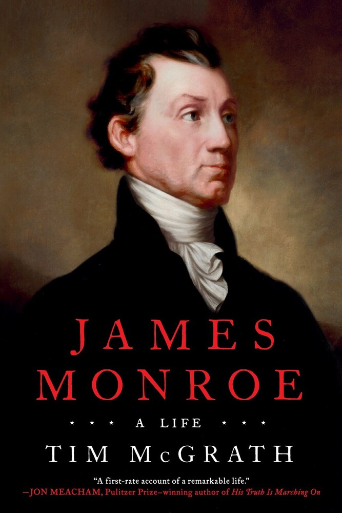 Tim Mcgrath - James Monroe: A Life