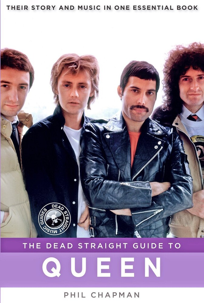 Phil Chapman - Dead Straight Guide To Queen (Ppbk)
