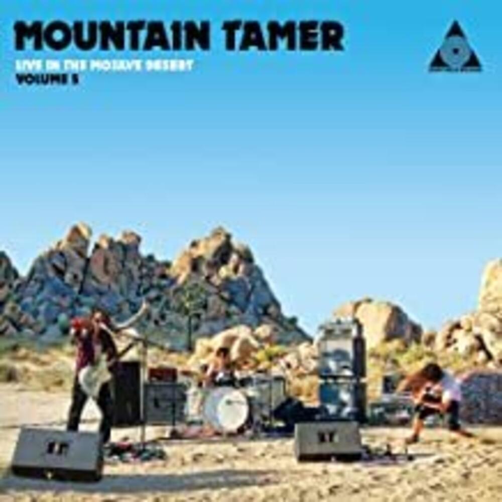 - Mountain Tamer Live In The Mojave Desert: Volume 5