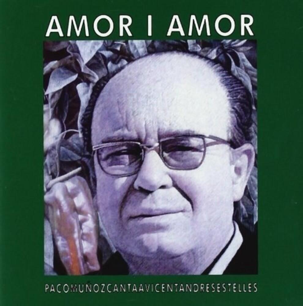 Paco Muñoz - Amor I Amor: Canta A Vicent Andres Estelles (Spa)