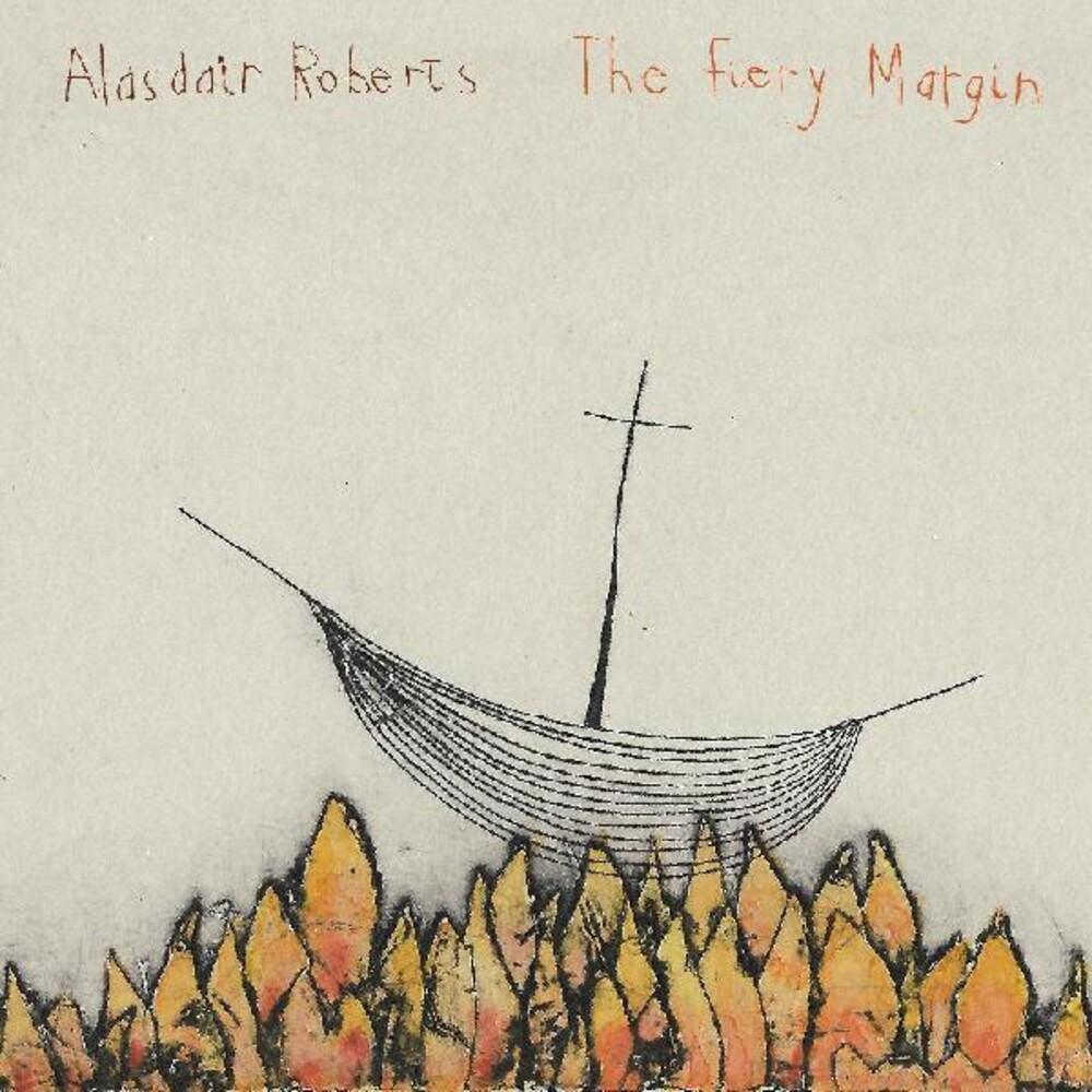 Alasdair Roberts - Fiery Margin