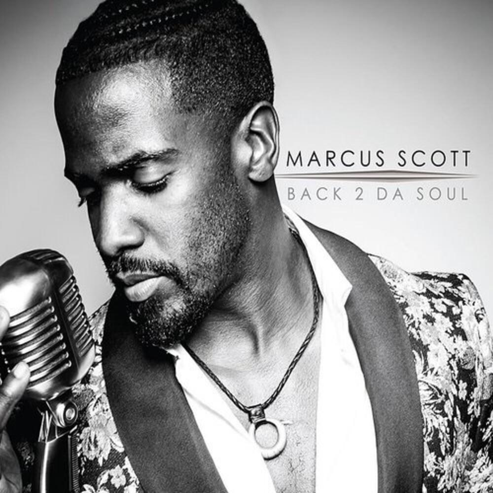 Marcus Scott - Back 2 Da Soul