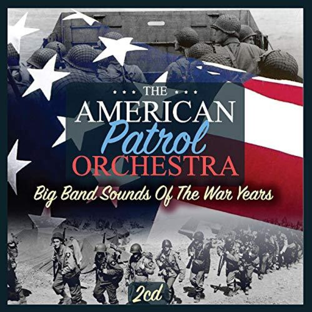 American Patrol Orchestra - Big Band Sounds Of The War Years (Uk)