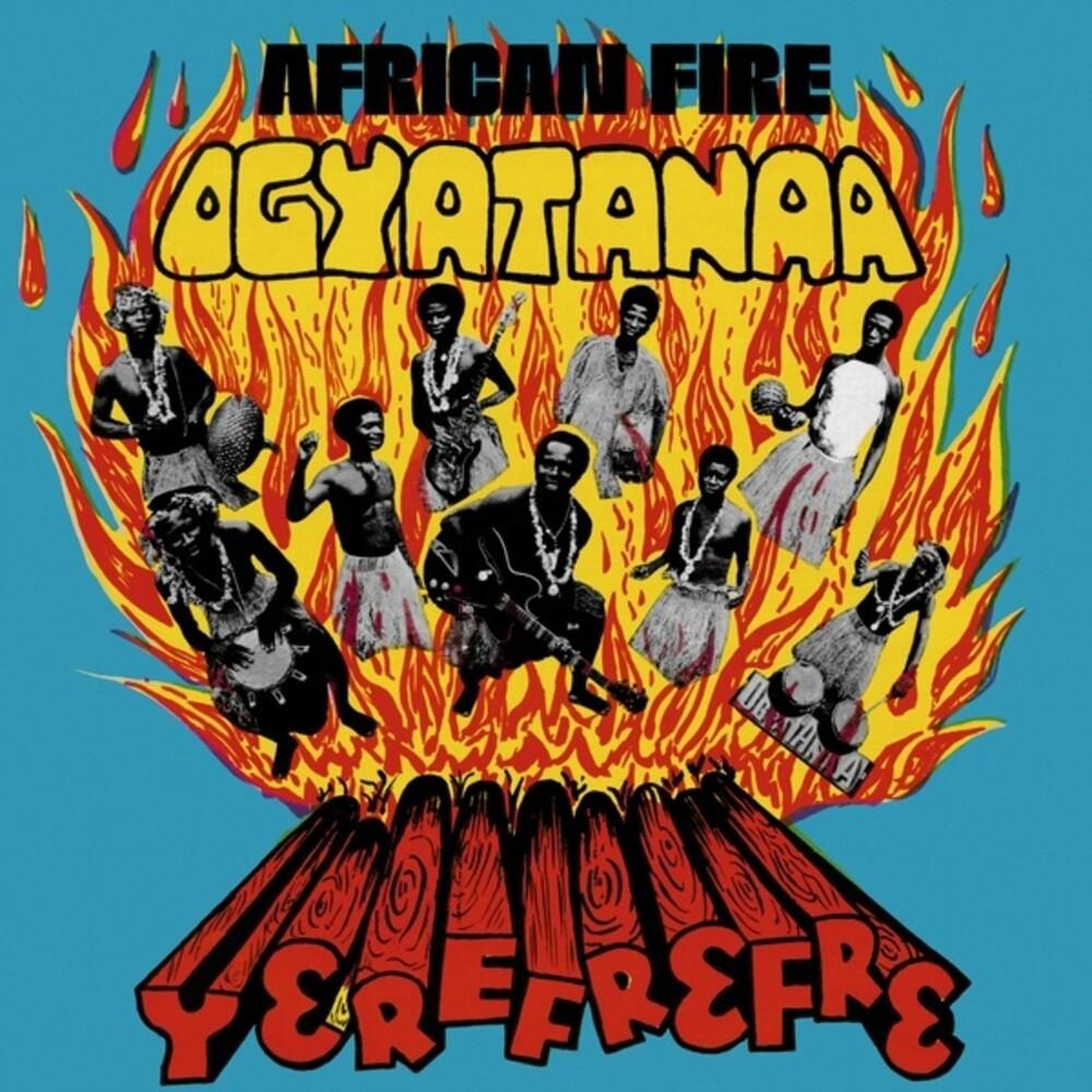 Ogyatanaa Show Band - African Fire Yerefrefre
