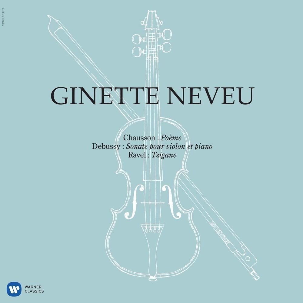 GINETTE NEVEU - Chausson: Poeme Debussy: Violin Sonata Ravel: