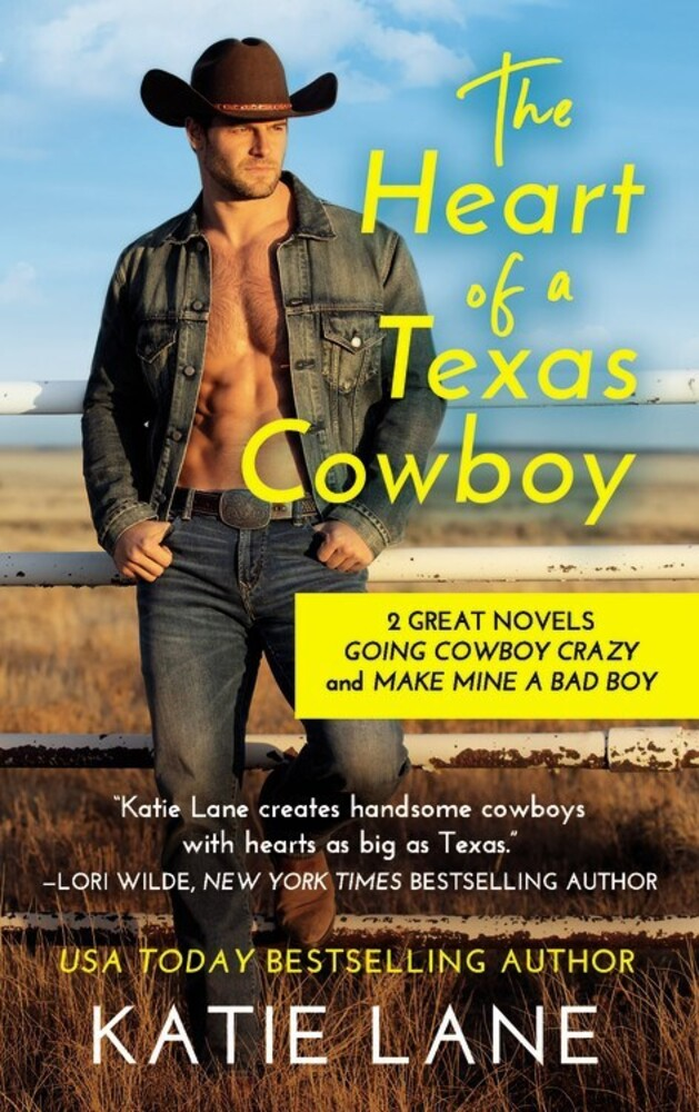 Lane, Katie - The Heart of a Texas Cowboy: A Deep in the Heart of Texas Novel:2-in-1 Edition with Going Cowboy Crazy and Make Mine a Bad Boy