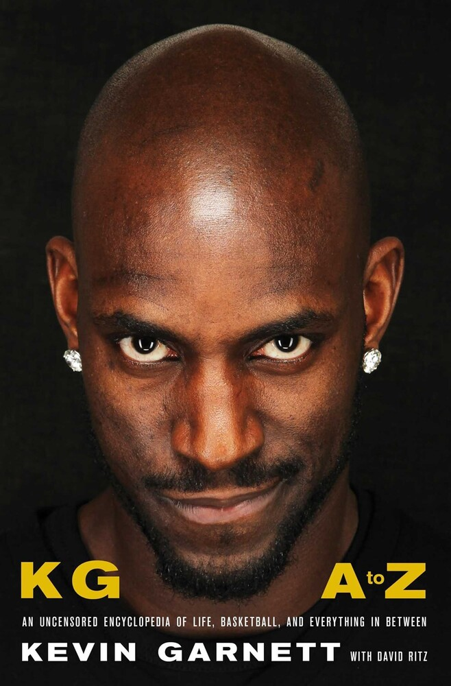 - KG: A to Z: An Uncensored Encyclopedia of Life, Basketball, and Everything in Between
