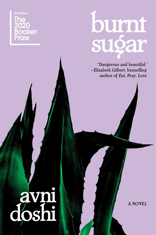 Doshi, Avni - Burnt Sugar: A Novel