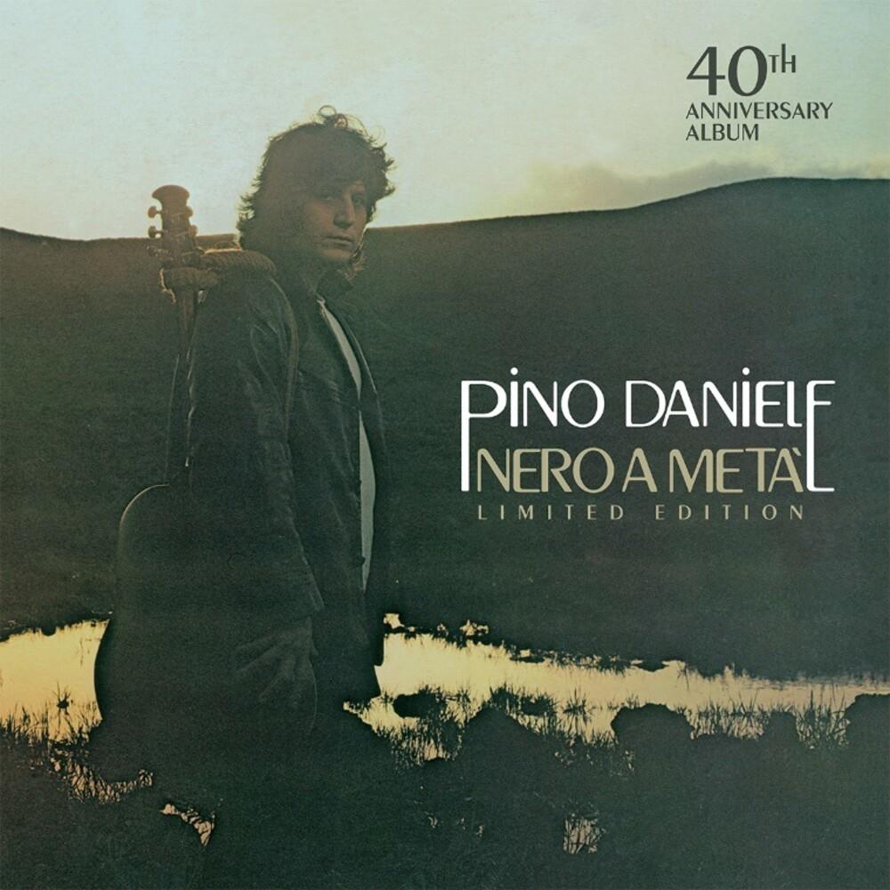 Pino Daniele - Nero A Meta: 40 Anniversario