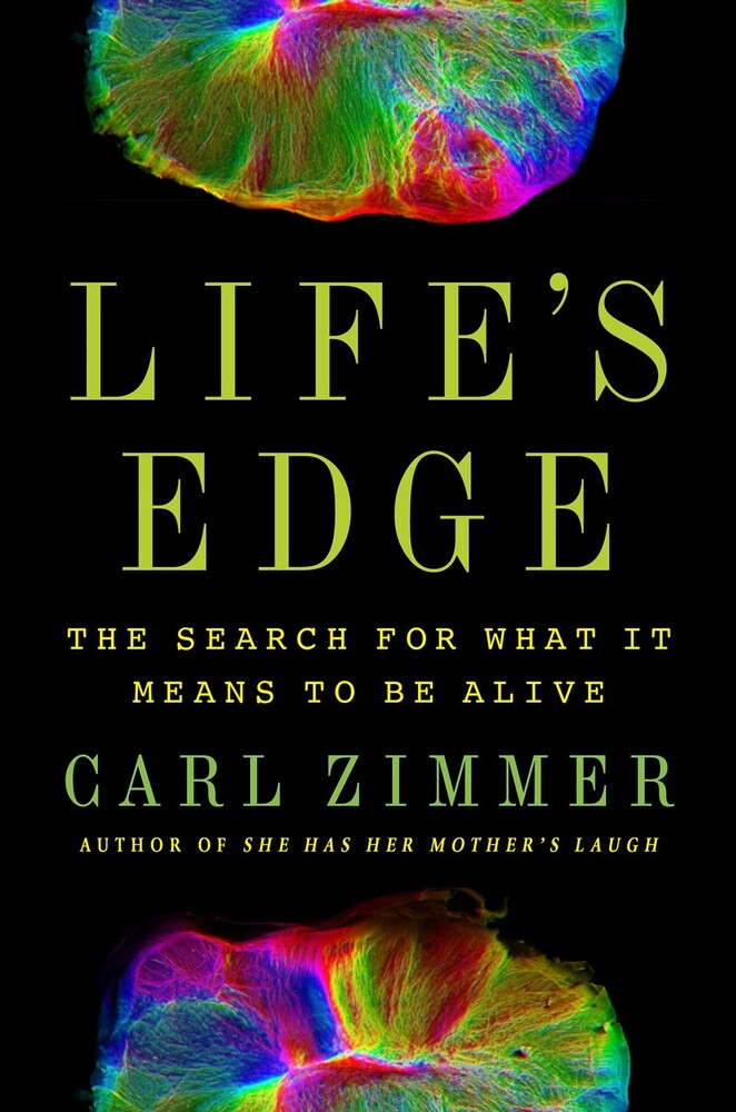 Zimmer, Carl - Life's Edge: The Search for What It Means to Be Alive
