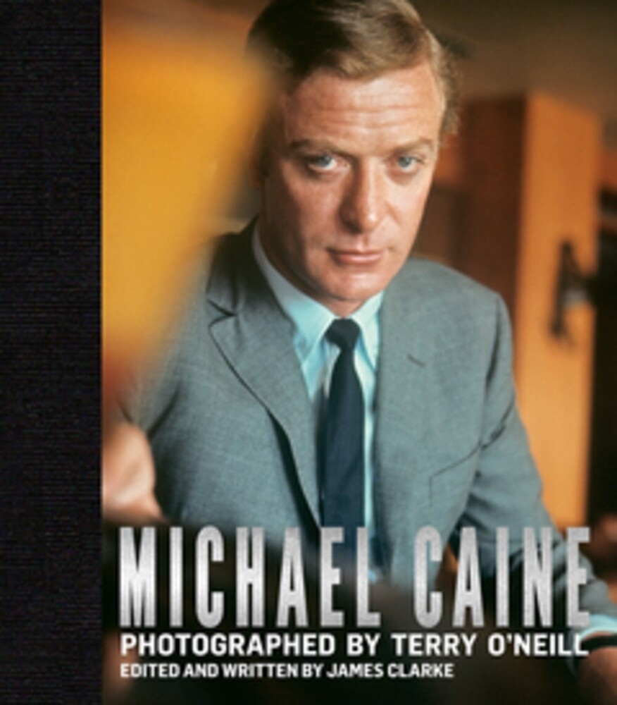 O'Neill, Terry - Michael Caine: Photographed by Terry O'Neill