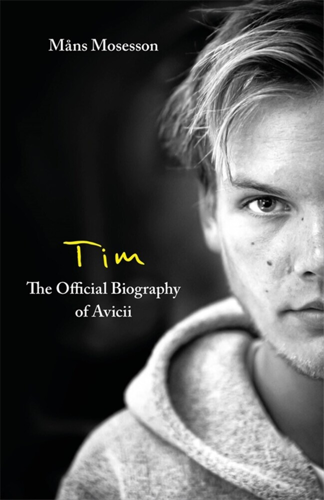 Mans Mosesson - Tim The Official Biography Of Avicii (Hcvr)