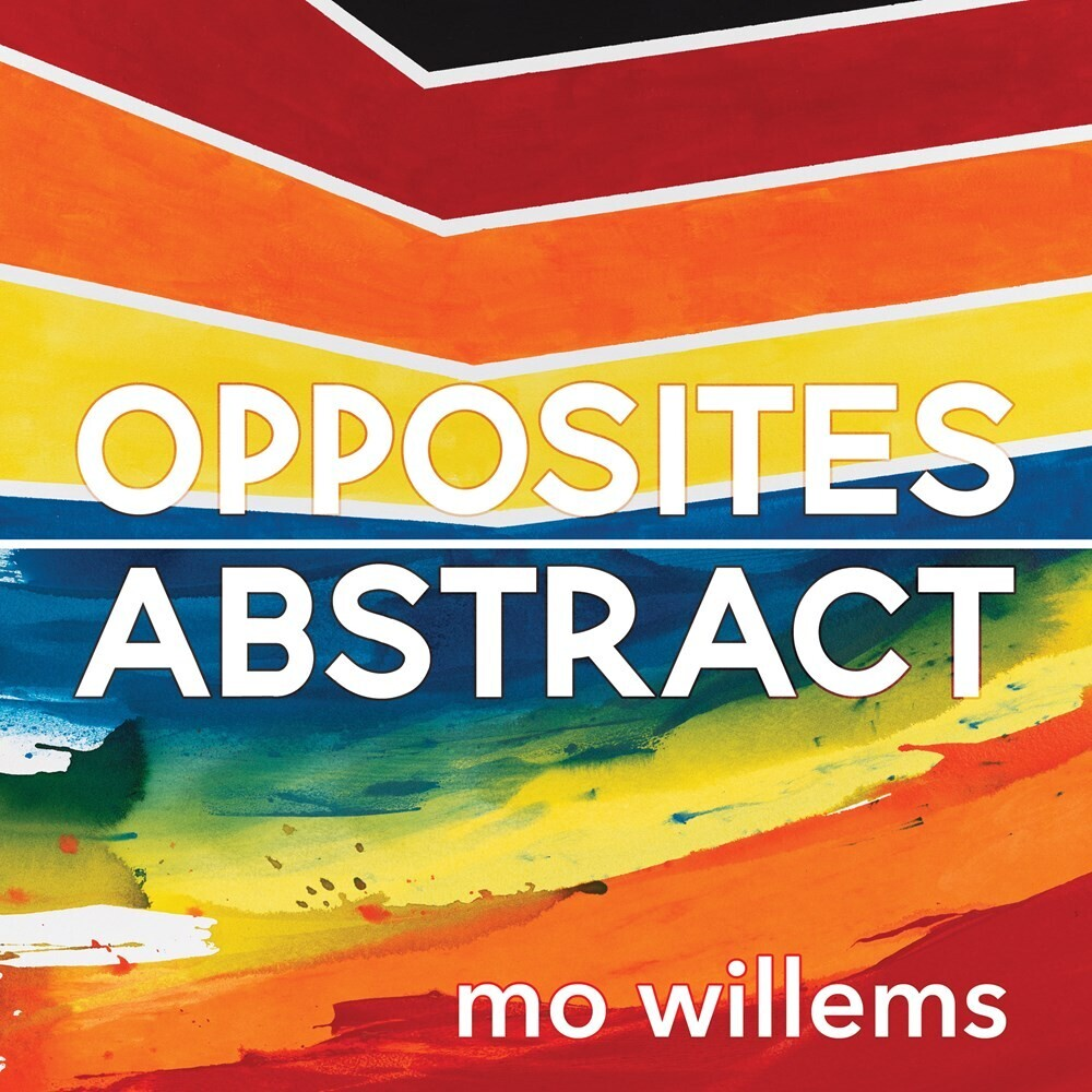 Mo Willems - Opposites Abstract (Hcvr) (Ill)