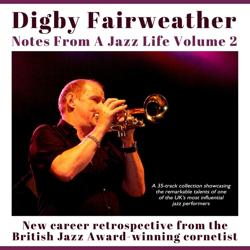 Digby Fairweather - Notes From A Jazz Life Vol. 2