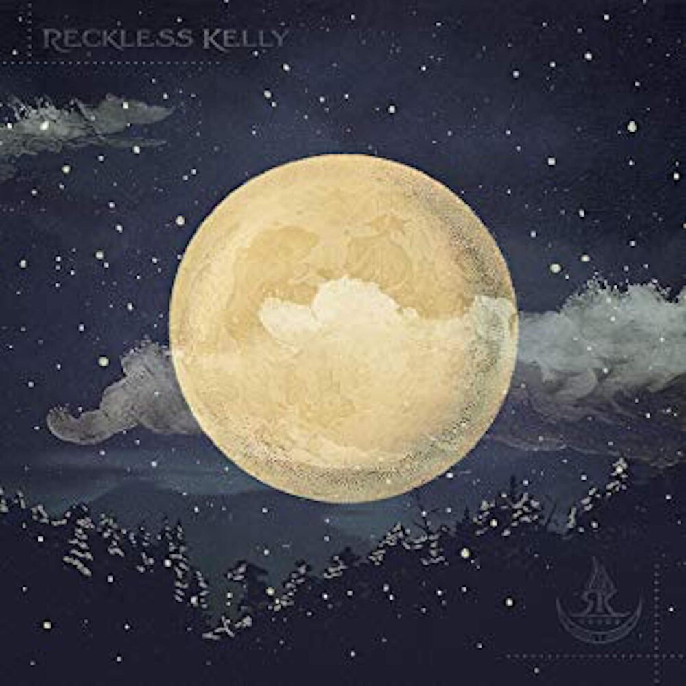 Reckless Kelly - Long Night Moon