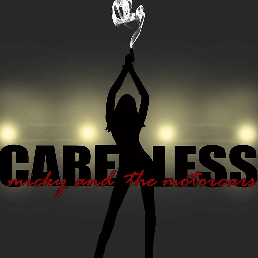 Micky & The Motorcars - Careless