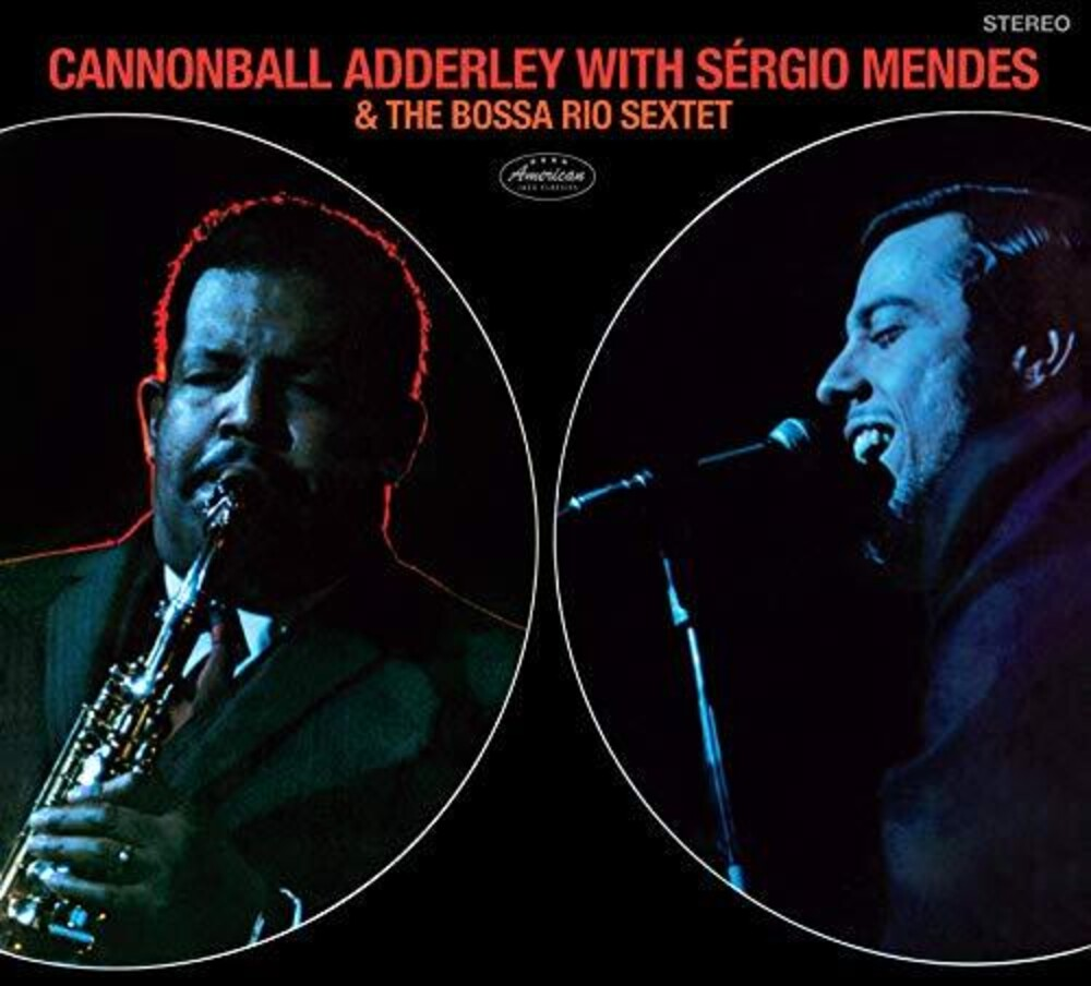 Cannonball Adderley - Cannonball Adderley With Sergio Mendes & The Bossa Rio Sextet[Collector's Edition Digipak]