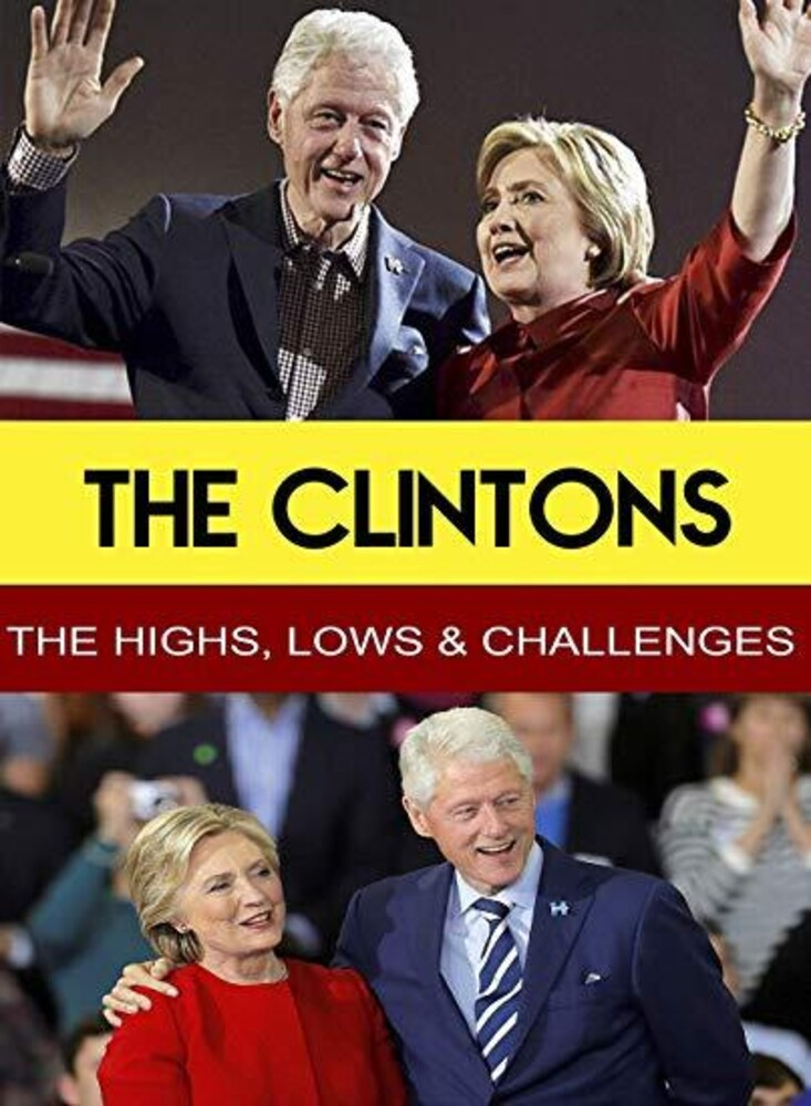 - The Clintons - The Highs, Lows & Challenges