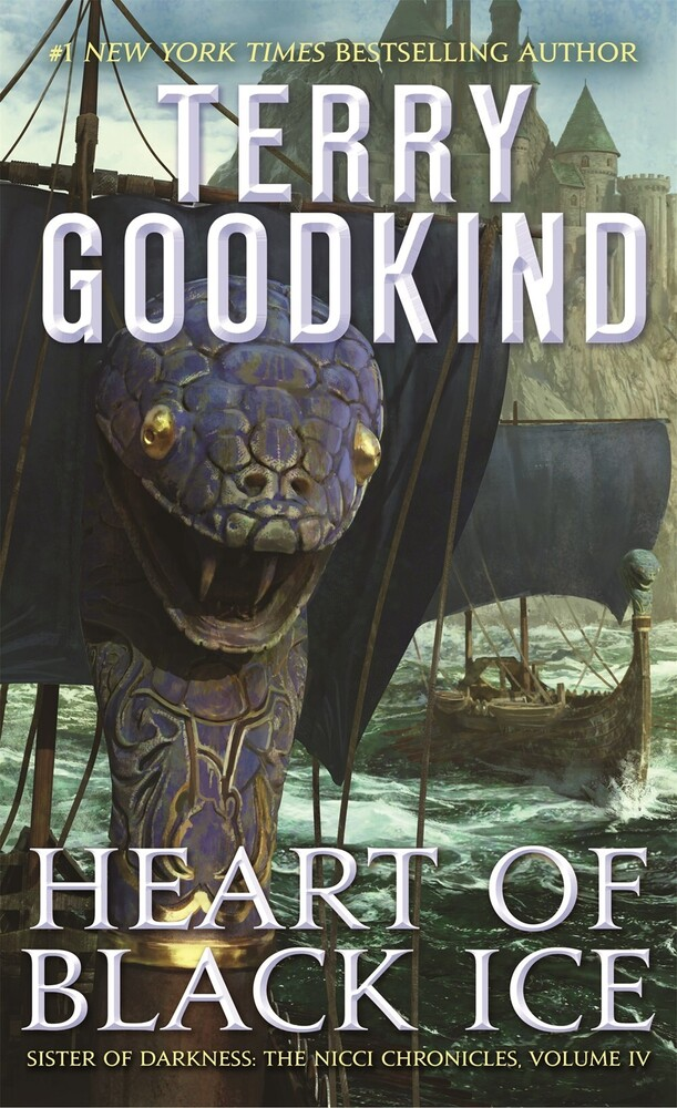 Goodkind, Terry - Heart of Black Ice: Sister of Darkness: The Nicci Chronicles, VolumeIV
