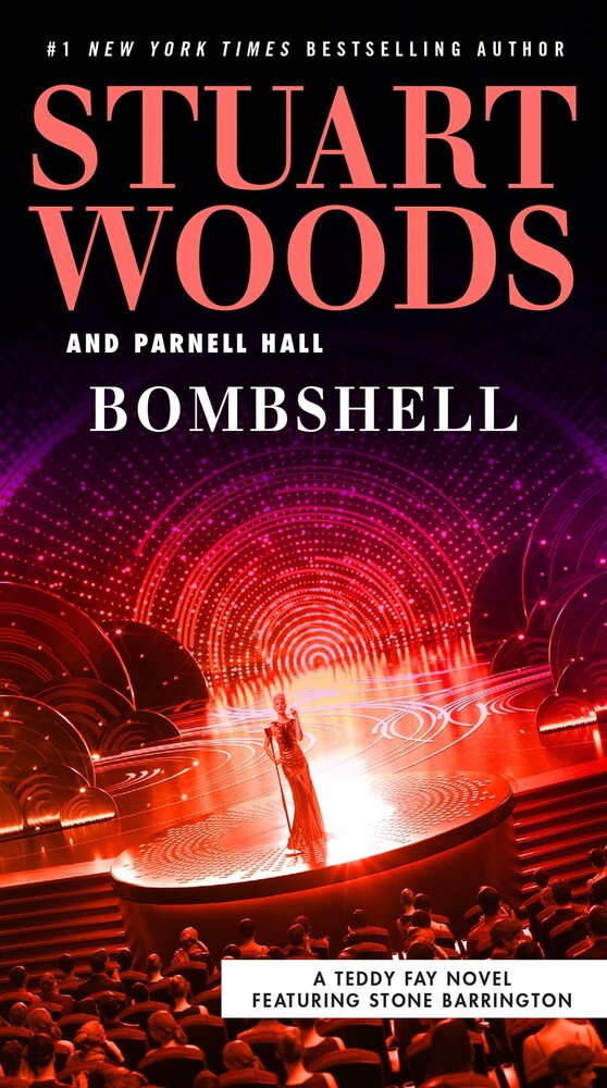 Woods, Stuart - Bombshell: A Teddy Fay Novel, Featuring Stone Barrington