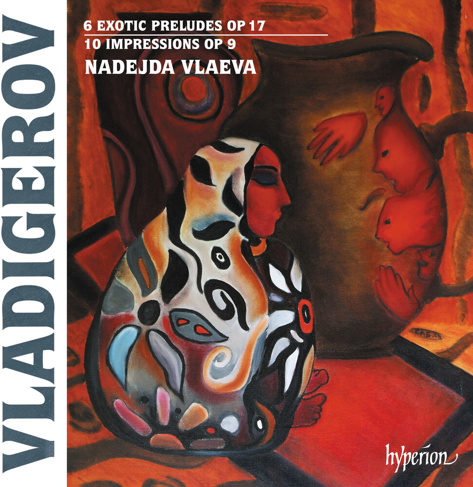 Nadejda Vlaeva - Vladigerov: Exotic Preludes & Impressions