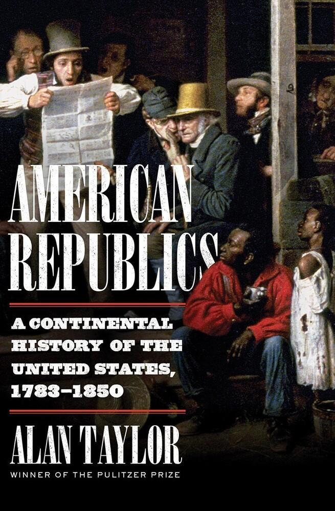 Alan Taylor - American Republics (Hcvr)