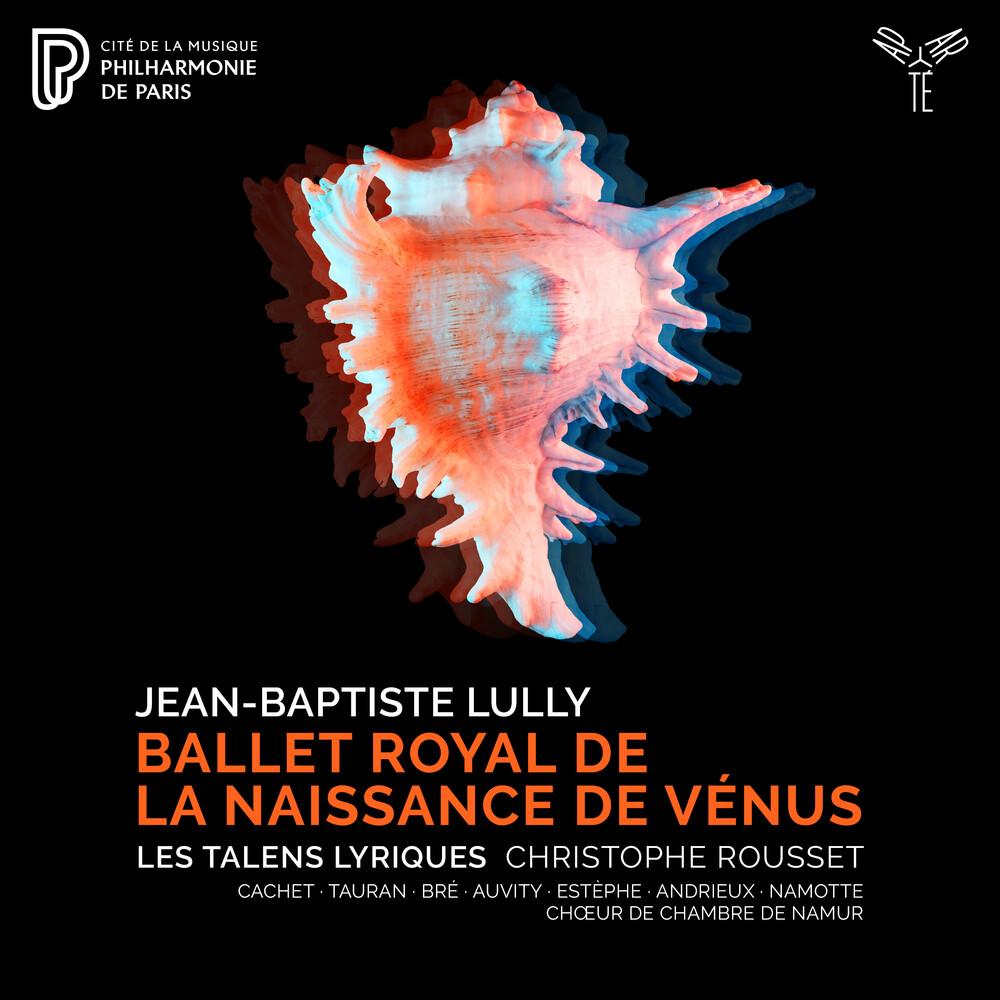 Les Talens Lyriques / Christophe Rousset - Lully: Ballet Royal De La Naissance De Venus