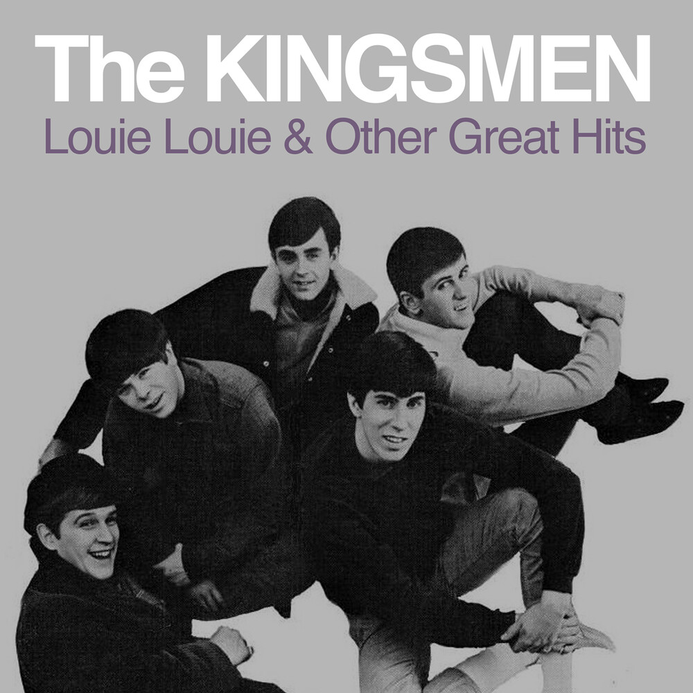 Kingsmen - Louie Louie & Other Great Hits (Mod)
