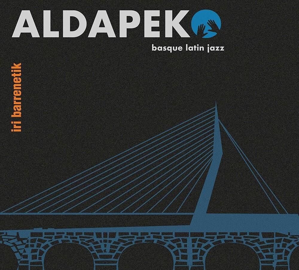 Aldapeko Basquelatin Jazz - Iri Barrenetik (Spa)