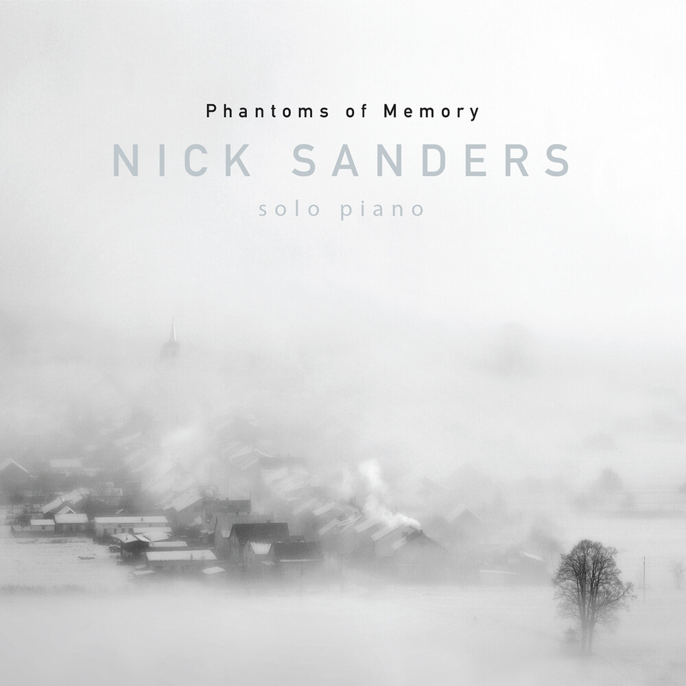 Nick Sanders - Phamtoms Of Memory