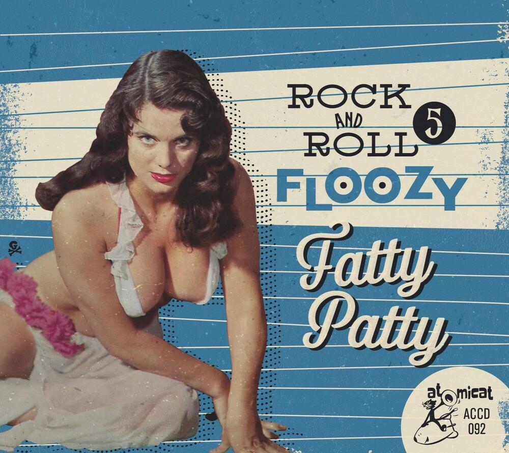 Rock 'n' Roll Floozy 5: Fatty Patty / Various - Rock 'n' Roll Floozy 5: Fatty Patty / Various