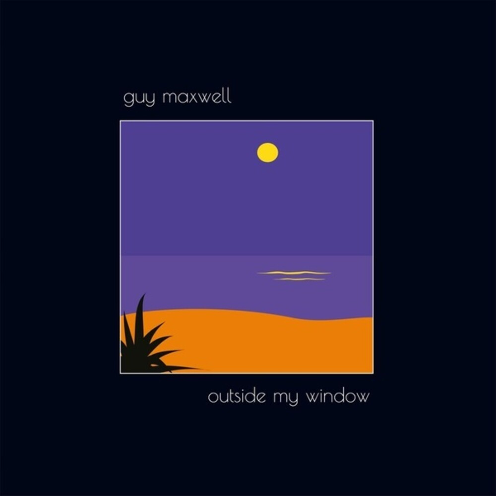 Guy Maxwell - Outside My Window